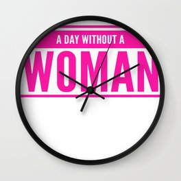 A Day Without A Woman 26 Wall Clock