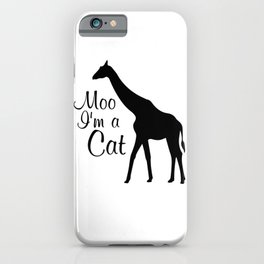 Moo I Am a Cat Funny Graphic Animal T-shirt iPhone Case