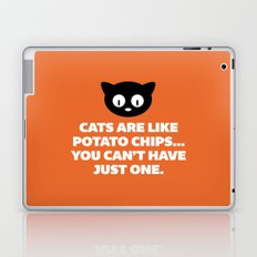Cats Are Like Potato Chips Funny Quote Laptop & iPad Skin