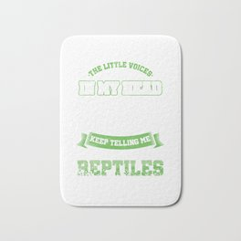 The Little Voice In My Head Reptiles Reptilia Reptilian Cold Blooded Animal Gift Bath Mat