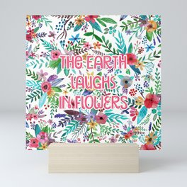 The Earth Laughs in Flowers Mini Art Print