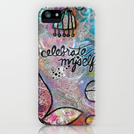 """""""Celebrate Myself"""" Mixed Media Collage with Whimsical Imaginary Flowers iPhone Case"""