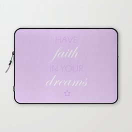 Have Faith In Your Dreams Laptop Sleeve