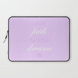 Have Faith In Your Dreams Laptop Sleeve