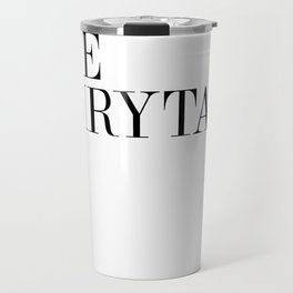 I WANT THE FAIRYTALE Travel Mug