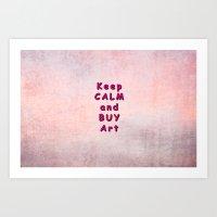 keep calm Art Prints featuring Keep Calm by Tina Vaughn