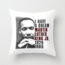 I Have a Dream Martin Luther King Jr Throw Pillow