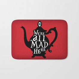 """""""We're all MAD here"""" - Alice in Wonderland - Teapot - 'Off With His Head Red' Bath Mat"""
