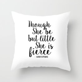 Though She Be But Little She Is Fierce,Nursery Girls,Gift For Her,Nursery Decor,Quote Prints,Girls A Throw Pillow