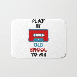 Play It Old Skool To Me Bath Mat