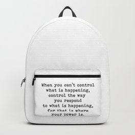Control The Way You Respond, Inspirational, Motivational, Quote Backpack