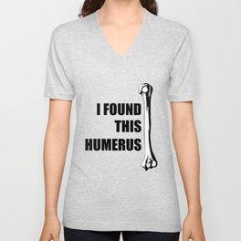 i found this humerus Unisex V-Neck