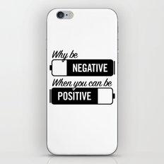 why be negative iPhone & iPod Skin