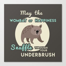 Wombat of Happiness Canvas Print