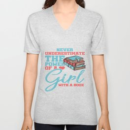 Never Underesimate A Power Of A Girl With A Book Unisex V-Neck