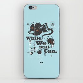 While We Still Can. iPhone Skin