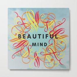 Beautiful Mind Metal Print