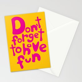 Don't Forget To Have Fun | Pink on Yellow | Motivational Typography Stationery Cards