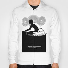 The only good system is a sound system Hoody