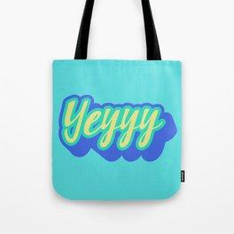Yeyyy Tote Bag