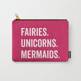 Fairies Unicorns Mermaids Quote Carry-All Pouch