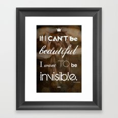 If I Can't Be Beautiful Framed Art Print