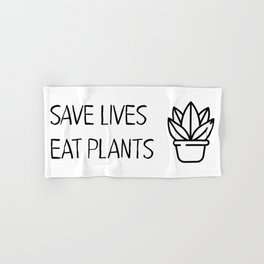 Save lives eat plants Hand & Bath Towel