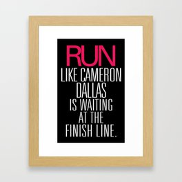 Run like Cameron Dallas is waiting at the Finish line Framed Art Print