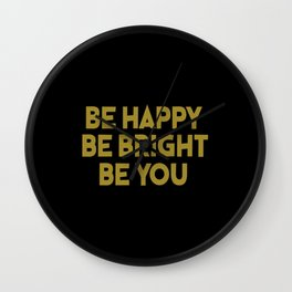 be happy cool saying and inspirational quote Wall Clock