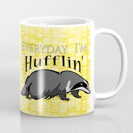 Every Day I'm Hufflin' Coffee Mug