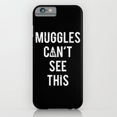 MUGGLES CAN'T SEE THIS iPhone 6s Slim Case