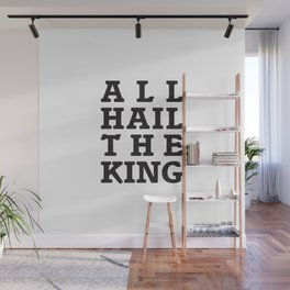 All Hail the King Wall Mural