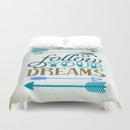 Follow your dream , quotes , inspirational quote Duvet Cover