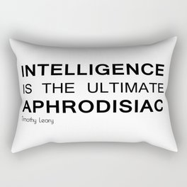 Intelligence is the ultimate aphrodisiac Rectangular Pillow