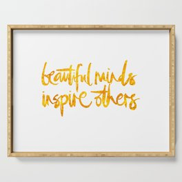 beautiful minds inspire others Serving Tray