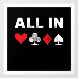All in Poker   Funny Gambling Gift Art Print