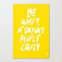 be happy Canvas Prints featuring Happy by WRDBNR