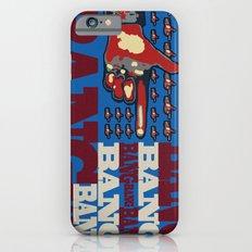 Bang. Bang. Bang. iPhone 6s Slim Case