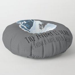 The Enemy is Fear Floor Pillow
