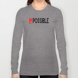 I Am Possible Long Sleeve T-shirt