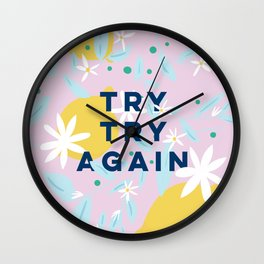 Try Try Again - Motivational Quote Design - Lemons and Flowers Wall Clock