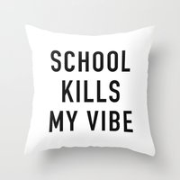 tupac Throw Pillows featuring School Kills My Vibe by Text Guy