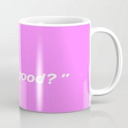 MILEY WHAT'S GOOD? Coffee Mug