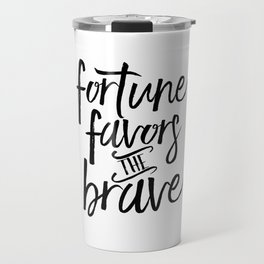 FORTUNE FAVORS The BRAVE, French Quote,French Saying, French Print,Motivational Poster,Inspirational Travel Mug