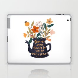 See the flowers quote Laptop & iPad Skin