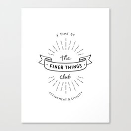 Finer Things Black & White Canvas Print