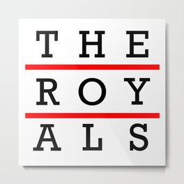 The Royals  Metal Print