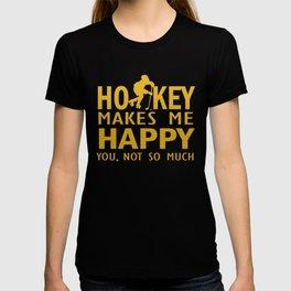 Hockey makes me happy T-shirt