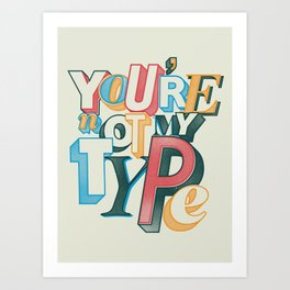 My type Art Print
