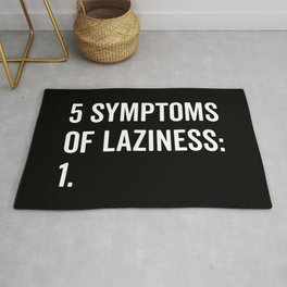Symptoms Of Laziness Funny Quote Rug